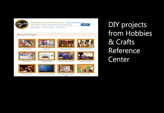 Check out Hobbies and Craft Reference Center